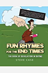 Fun Rhymes for the End Times: The Book of Revelation in Rhyme Paperback