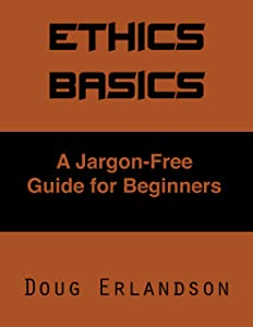 Ethics Basics: A Jargon-Free Guide For Beginners