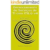 Gerenciamento de Serviços de TI com ITIL® v4: Volume 3 Princípios orientadores