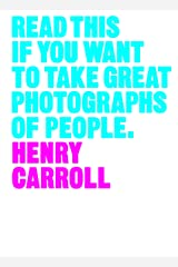 Read This if You Want to Take Great Photographs of People Kindle Edition