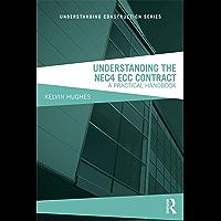 Understanding the NEC4 ECC Contract: A Practical Handbook (Understanding Construction) (English Edition)