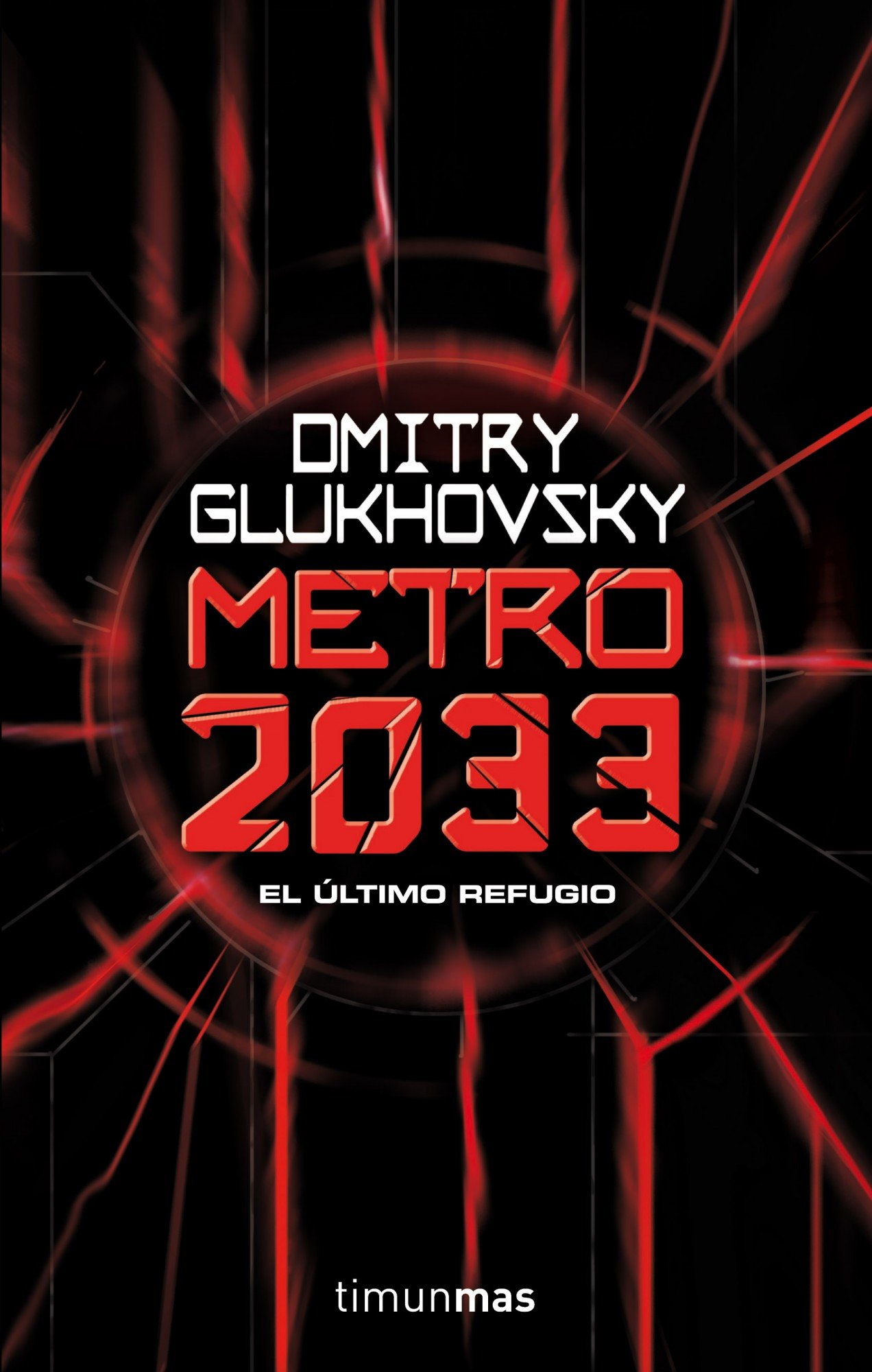Metro 2033 (Universo Metro) Tapa blanda – 6 mar 2012 Dmitry Glukhovsky Joan Josep Mussarra Roca Timun Mas Narrativa 8448005007