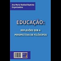 EDUCAÇÃO: REFLEXÕES SOB A PERSPECTIVA DE FILÓSOFOS