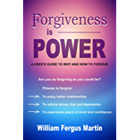 Forgiveness is Power: A User's Guide to Why and How to Forgive (English Edition)