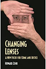 Changing Lenses: A New Focus for Crime and Justice (Christian Peace Shelf) Paperback