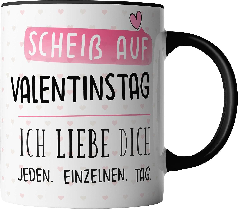 """Tasse /""""Scheiss auf Valentinstag Ich liebe dich jeden einzelnen Tag /"""" Geschenk"""