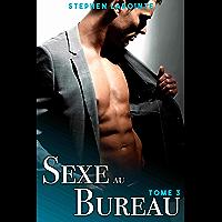 Sexe au Bureau - Tome 3: (Nouvelle érotique gay, Avec mon Boss et mes Collègues) (French Edition)