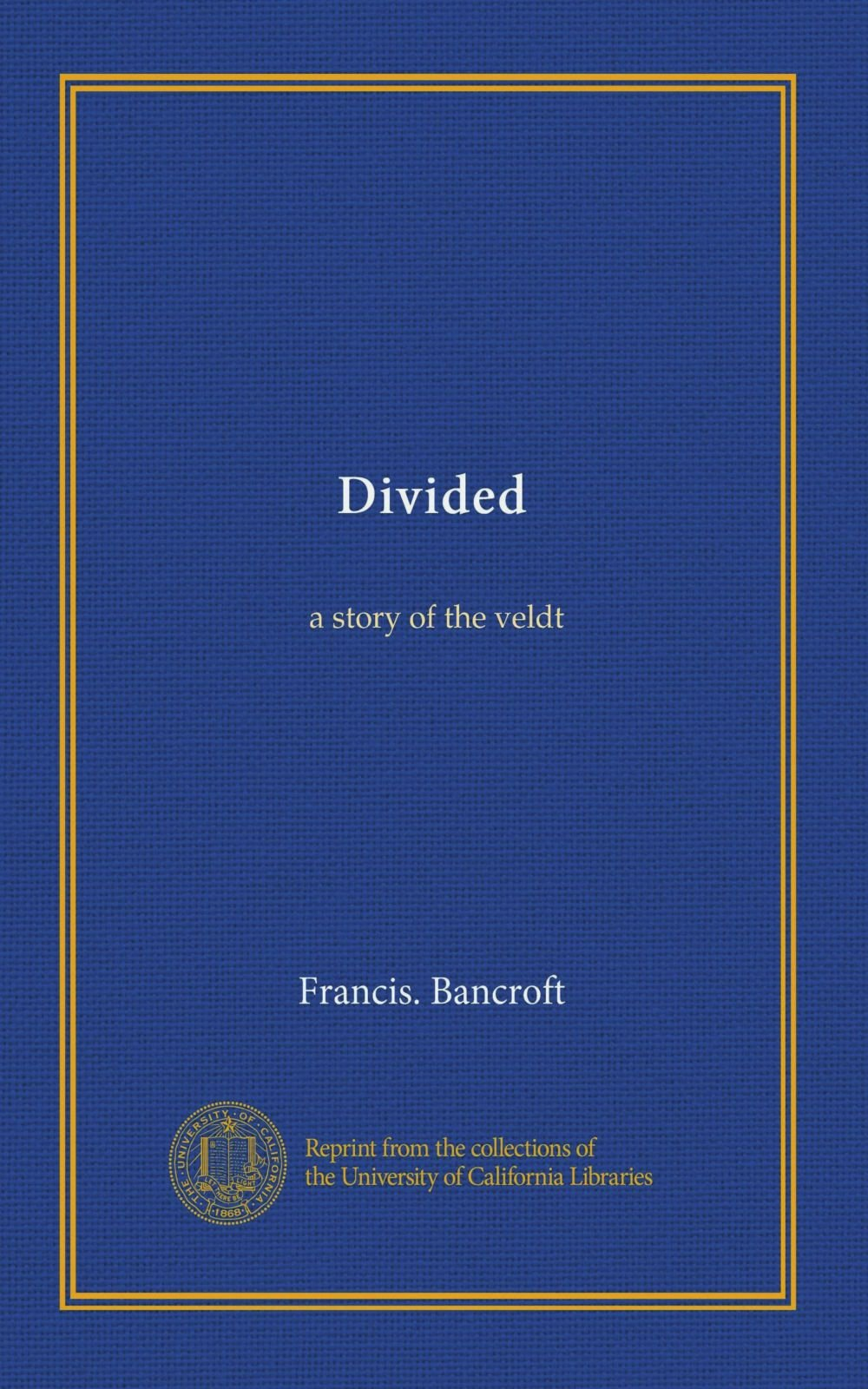Read Online Divided: a story of the veldt PDF