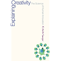 Explaining Creativity: The Science of Human Innovation