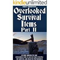 Overlooked Survival Items Part II: 20 More Underrated and Overlooked Items To Have In Your Stockpile For Survival and Disaster Preparedness