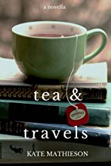 Tea & Travels: Tales of a Nomadic Life Paperback