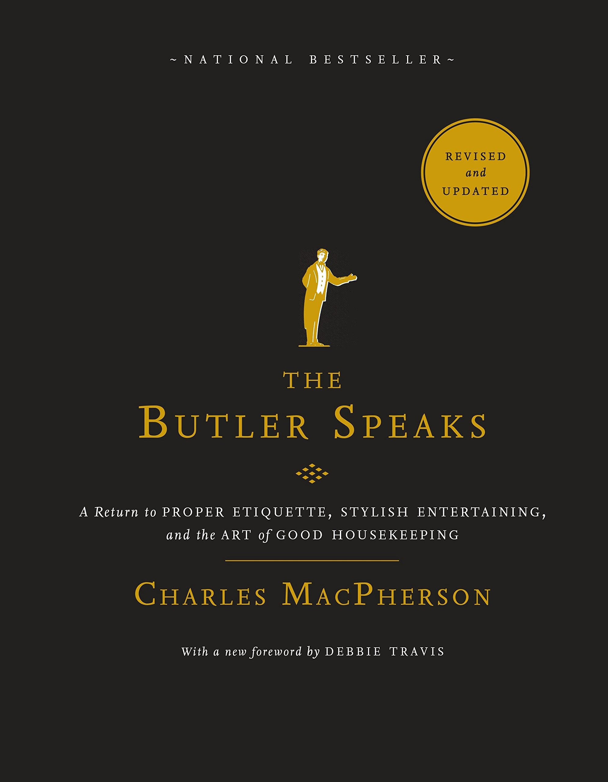 Read Online The Butler Speaks: A Return to Proper Etiquette, Stylish Entertaining, and the Art of Good Housekeeping ebook