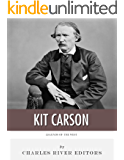 Legends of the West: The Life and Legacy of Kit Carson