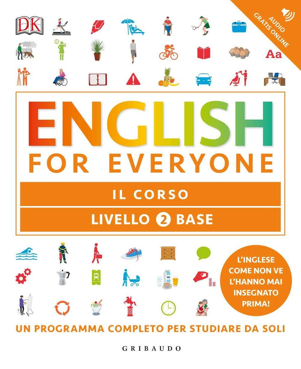 English for everyone. Livello 2° base. Il corso Copertina flessibile – 16 mar 2017 Rachel Harding Tim Bowen Susan Barduhn E. Bartoli