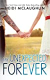 My Unexpected Forever (The Beaumont Series) (Volume 2)
