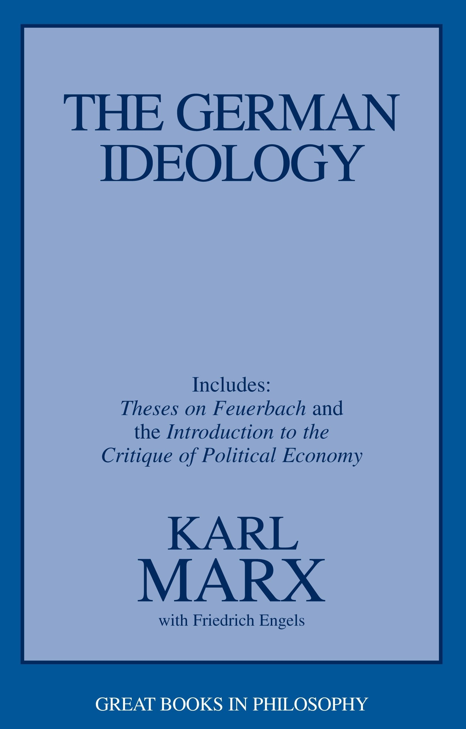 the german ideology including theses on feuerbach great books in  the german ideology including theses on feuerbach great books in philosophy karl marx friedrich engels 9781573922586 com books