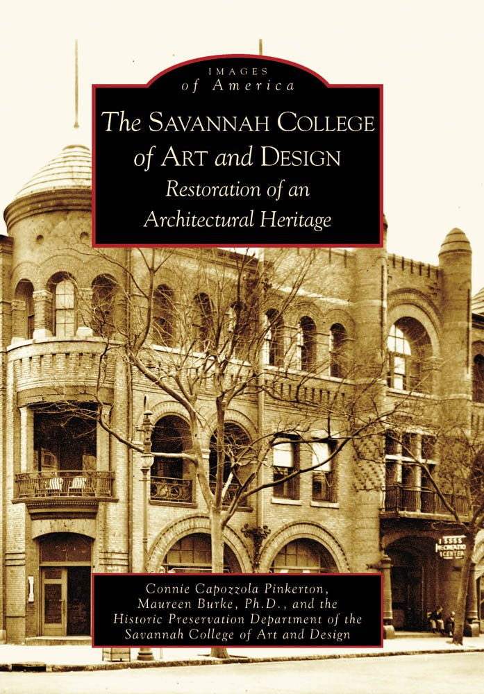 The Savannah College of Art and Design: Restoration of an Architectural Heritage (Images of America: Georgia) pdf epub