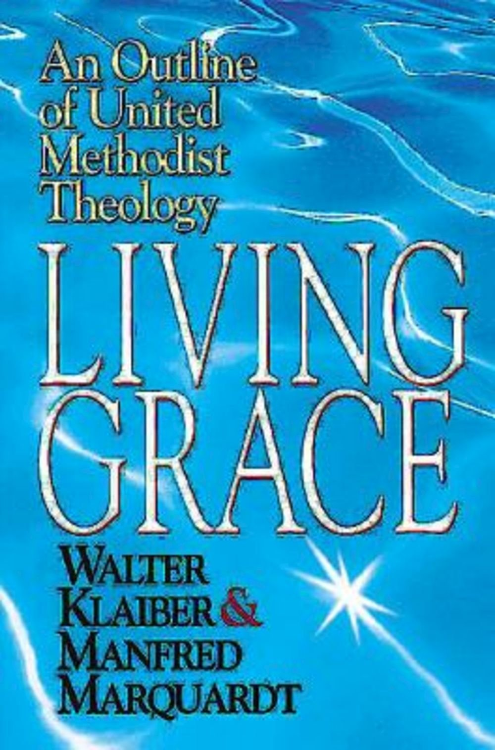 Download Living Grace: An Outline of United Methodist Theology pdf