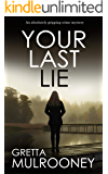 YOUR LAST LIE an absolutely gripping crime mystery