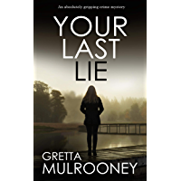 YOUR LAST LIE an absolutely gripping crime mystery (TYRONE SWIFT DETECTIVE Book 6) (English Edition)