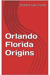 Orlando Florida Origins Kindle Edition