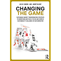 Changing the Game: Sustainable Market Transformation Strategies to Understand and Tackle the Big and Complex…