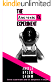 The Anorexic Experiment