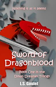 Sword of Dragonblood (Book One In The Down Dreamer Trilogy (Volume 1))