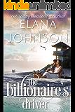 The Billionaire's Driver: Clean Billionaire Romance (Getaway Bay Billionaire Romance Book 2)