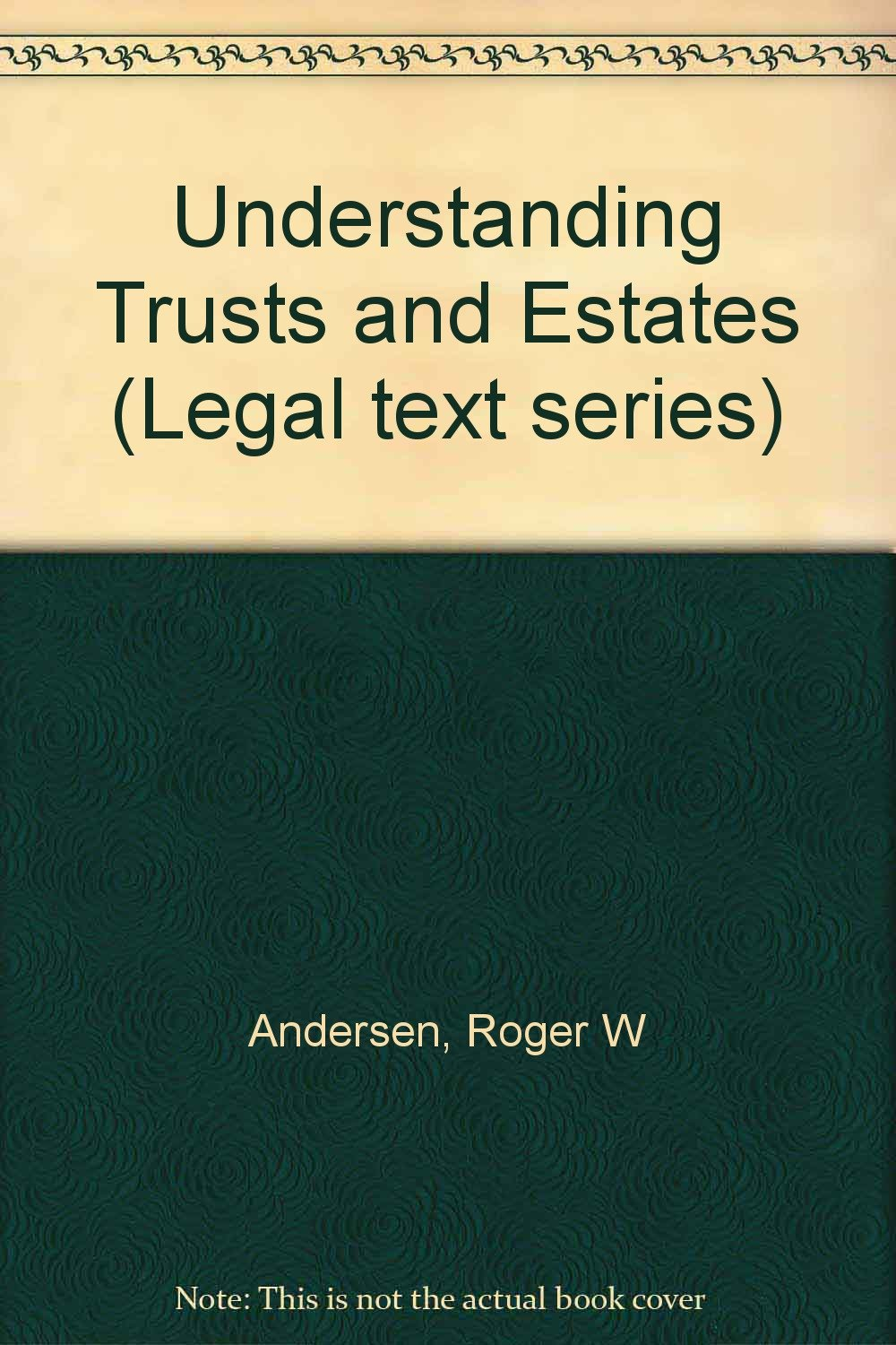 Buy Understanding Trusts and Estates (Legal text series) Book Online at Low  Prices in India | Understanding Trusts and Estates (Legal text series)  Reviews ...