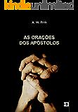 As Orações dos Apóstolos, por A. W. Pink