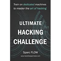Ultimate Hacking Challenge: Train on Dedicated Machines to Master the Art of Hacking