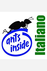 Ants inside: la verità sui computer (Italian Edition) Kindle Edition