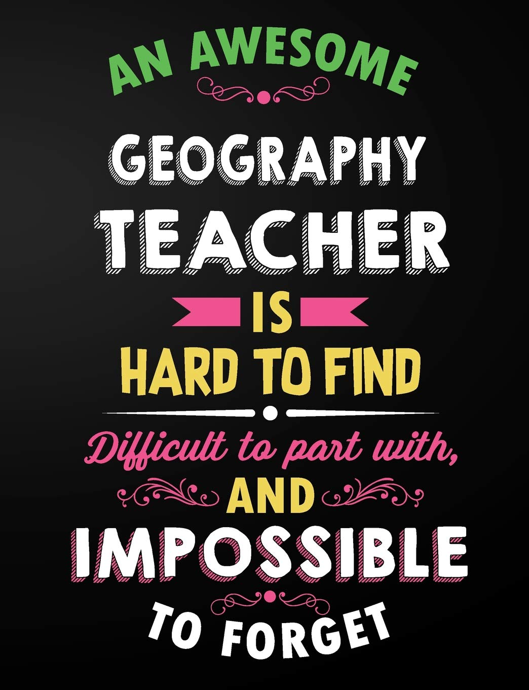 Geography Teacher An Awesome Geography Teacher Is Hard To Find Inspirational Quote Notebook Journal And Planner For Teacher Gift Cute Teacher Gift 7 44 X 9 69 110 Wide Rule Pages Notebooks C R 9781725881051 Amazon Com Books