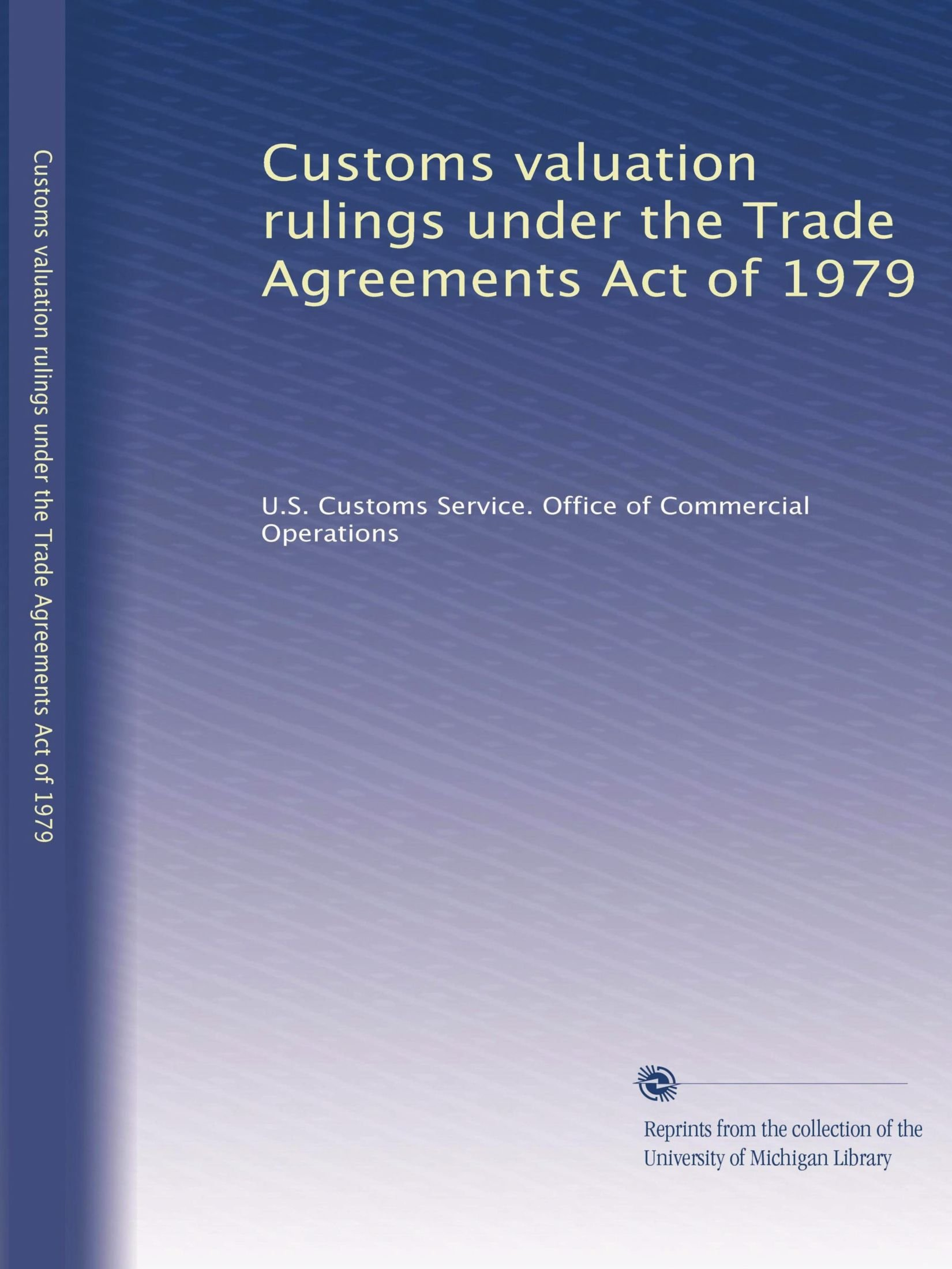 Customs Valuation Rulings Under The Trade Agreements Act Of 1979