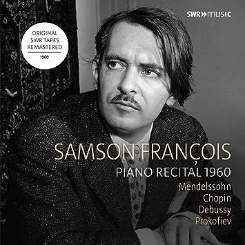 Samson Francois Frederic Chopin Claude Debussy Felix Mendelssohn Bartholdy Sergei Prokofieff Piano Recital 1960 Amazon Com Music