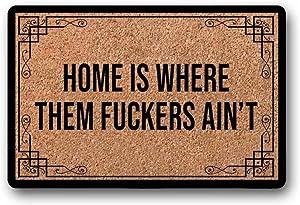 """BXBCASEHOMEMAT Home is Where Them Fuckers Ain't Doormat - Funny Welcome Mat - Crude Unwelcome Mat - Rug - Coir Door Mat 23.6"""" x 15.7"""""""