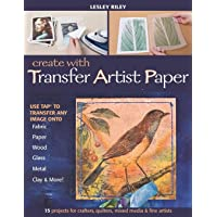 Create With Transfer Artist Paper: Use Tap (TM) to Transfer Any Image onto Fabric, Paper, Wood, Glass, Metal, Clay & More!