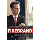 Firebrand: Dispatches from the Front Lines of the MAGA Revolution