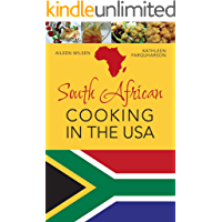 South African Cooking in the USA (English Edition)