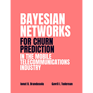 Bayesian Networks for Churn Prediction in the Mobile Telecommunications Industry