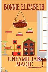 Unfamiliar Magic (The Familiar Cafe) Kindle Edition