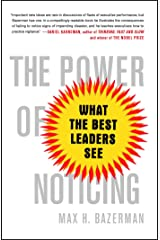 The Power of Noticing: What the Best Leaders See Paperback