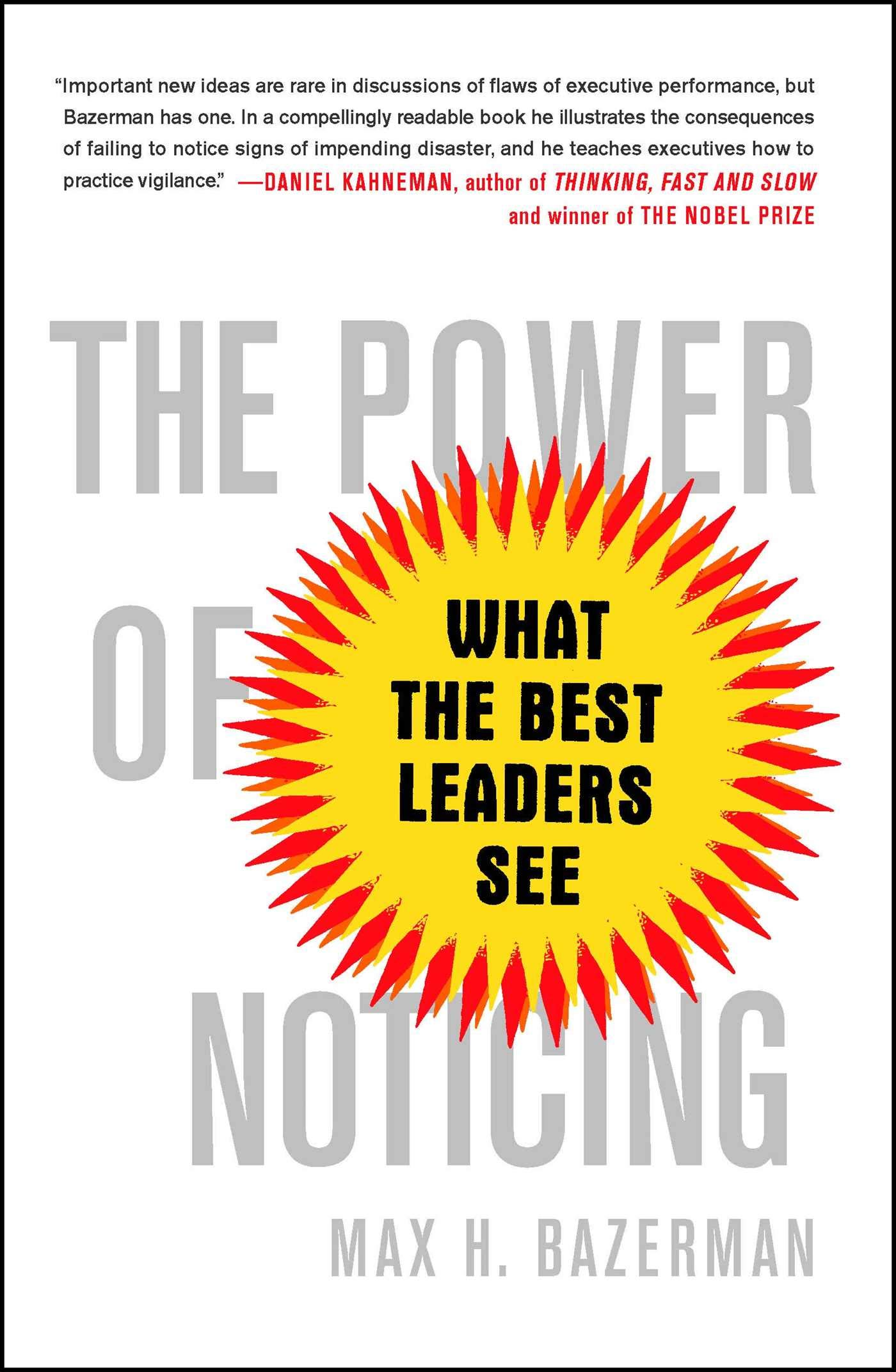 The Power of Noticing: What the Best Leaders See: Bazerman, Max:  9781476700304: Amazon.com: Books