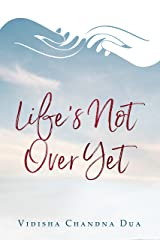 Life's Not Over Yet Kindle Edition
