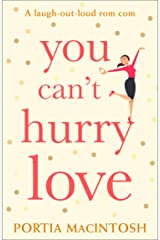 You Can't Hurry Love: The perfect laugh out loud romantic comedy for summer! Kindle Edition