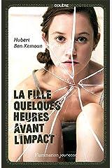 La Fille quelques heures avant l'impact (French Edition) Kindle Edition
