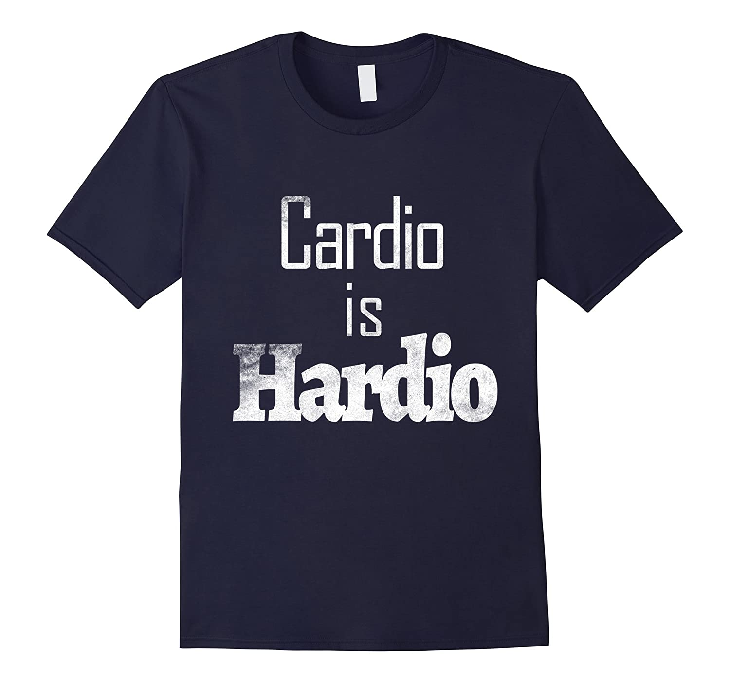 Cardio Is Hardio Gym Fitness Workout Run Funny T shirt Tee-TH
