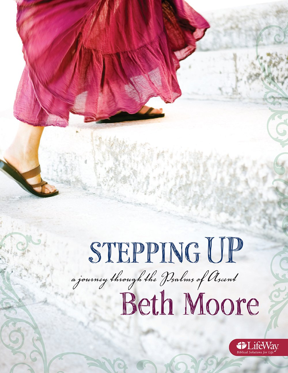 Stepping Up - Bible Study Book: A Journey Through the Psalms of Ascent: Beth  Moore: 9781415857434: Amazon.com: Books