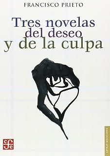 Tres novelas del deseo y de la culpa (Literatura) (Spanish Edition)